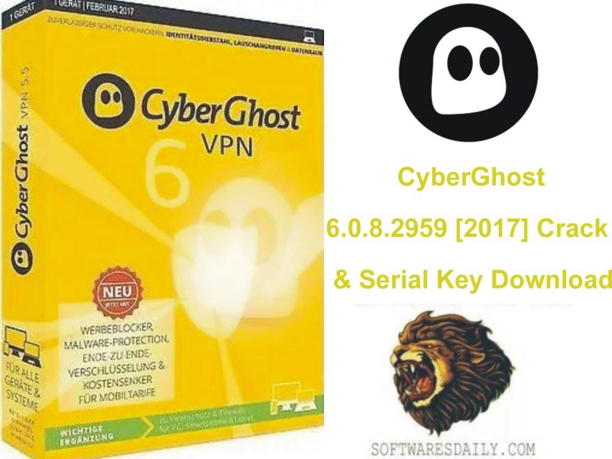 CyberGhost 6.0.8.2959 [2017] Crack & Serial Key Download