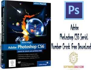 Adobe Photoshop CS6 Serial Number Crack Free Download