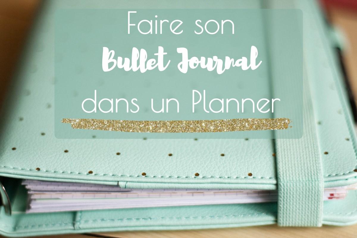 Utiliser Un Planner Pour Son Bullet Journal
