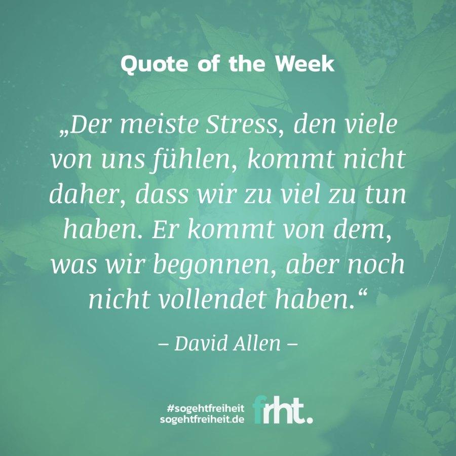 Quote of the Week |Stress –David Allen |So geht Freiheit |Jan Stiewe