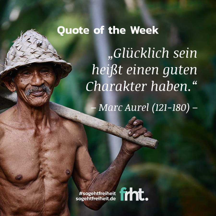 Quote of the Week | Glück – Marc Aurel | So geht Freiheit | Jan Stiewe