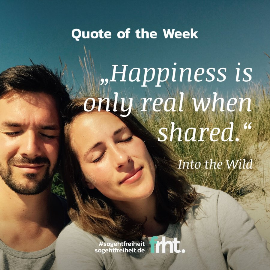 "Quote of the Week | ""Happiness is only real when shared."" – Into The Wild"