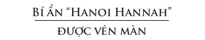 Bí ẩn của Hanoi Hannah - giọng đọc huyền thoại khiến lính Mỹ ám ảnh - Ảnh 6.