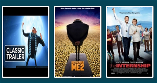 Despicable Me  8pm - 9:50pm & Despicable Me 2 9:50pm - 11:45pm & The Internship 11:45pm - 1:45am