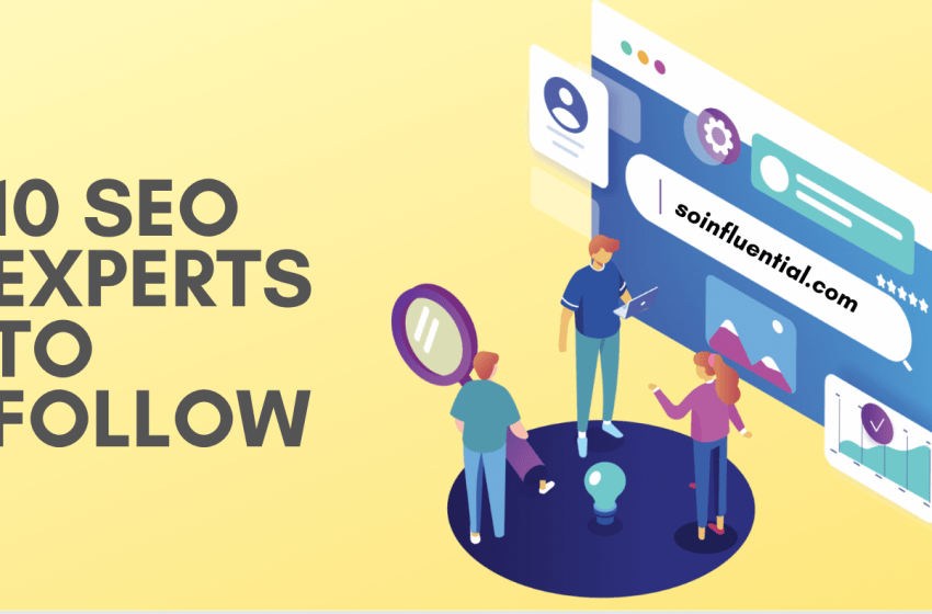 Top 10 SEO Experts (and Their Blogs) to Follow
