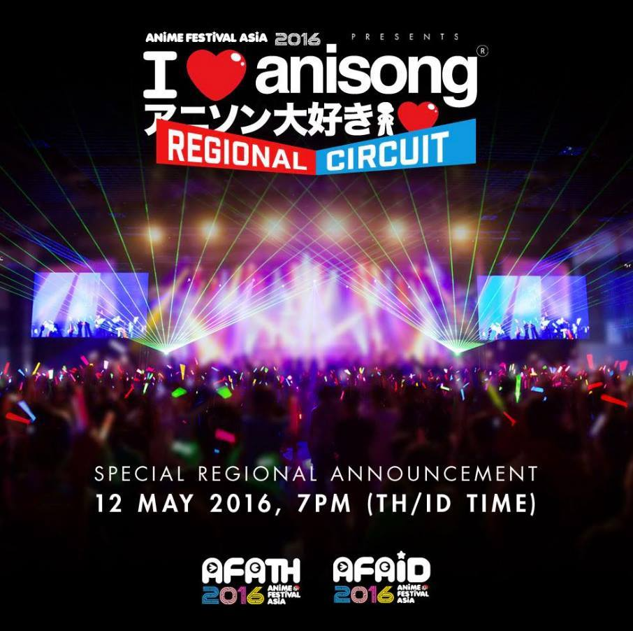 AFA2016 – I Love Anisong Special Announcement for AFA2016 Regional Circuit!!