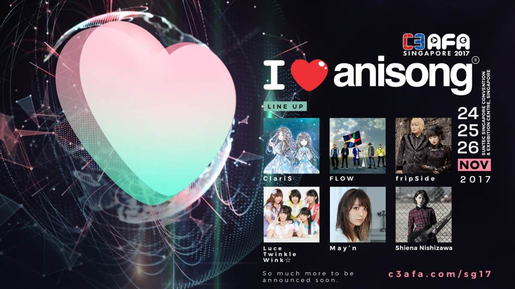 C3 AFA Singapore 2017 Unleashes First Wave of I Love Anisong Artistes!