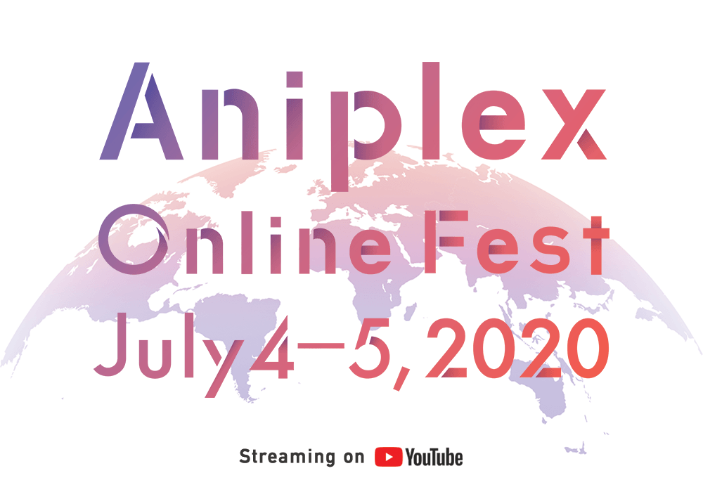 """ANIPLEX Online Fest"" to Stream on YouTube and BiliBili 4th-5th July!"