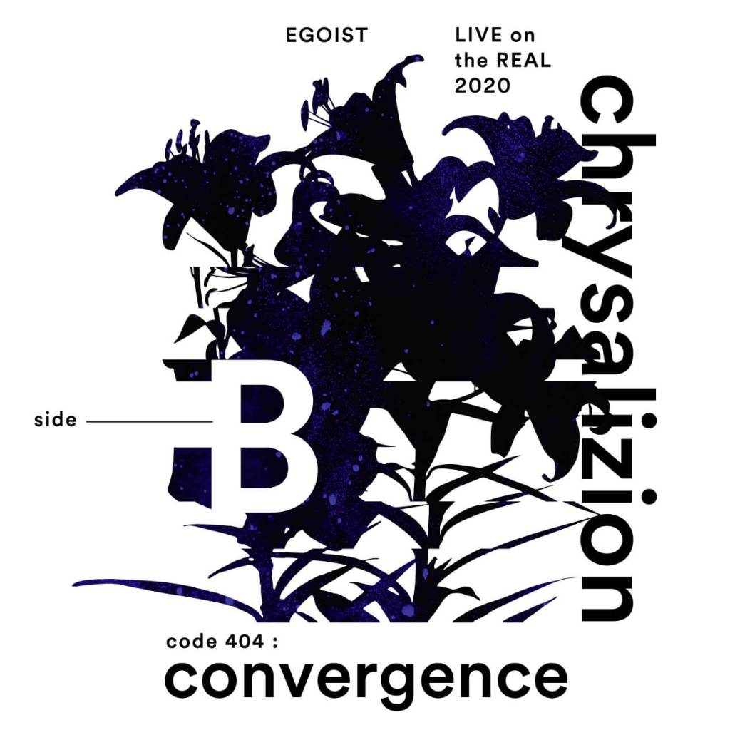 """EGOIST LIVE on the REAL 2020 side-B ""chrysalizion code 404: convergence"" Online Event On for 3rd December"