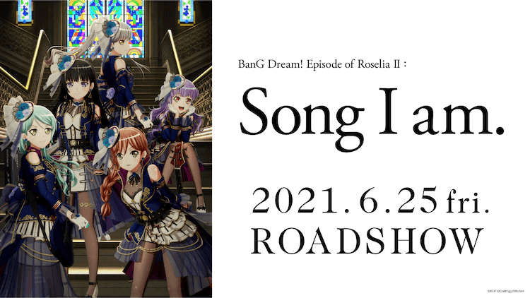 """""""BanG Dream! Episode of Roselia II: Song I am."""" Gets 25th June Release Date!"""