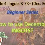 - ガチャ動画 - DECEMBER Realizations | Beginner Series Episode 4: Ingots & EX+ (Dec.) [DFFOO]