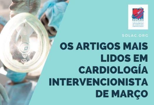 Os Artigos Mais Lidos em Cardiología Intervencionista de Março