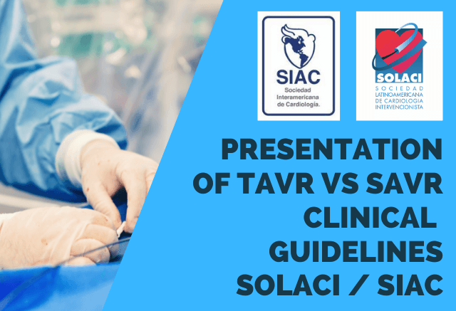 SOLACI/SIAC Latin American Clinical Guidelines on TAVR vs. SAVR Published