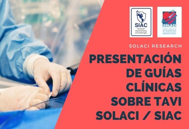 Presentación oficial de las Guías Clínicas Latinoamericanas sobre TAVI SOLACI / SIAC