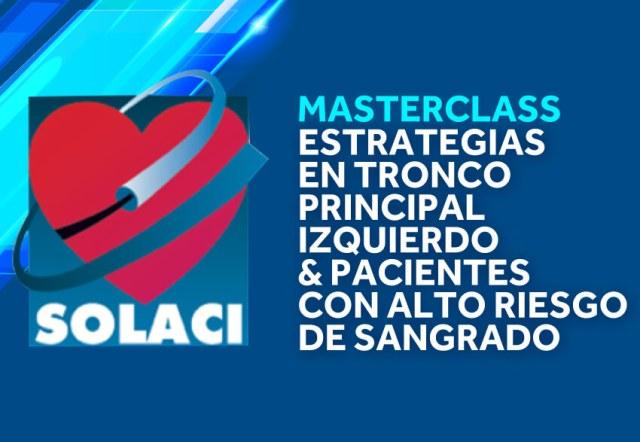 30/06 | Masterclass: Estrategias en Tronco Principal Izquierdo & Pacientes con Alto Riesgo de Sangrado