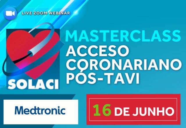 16/06 | Masterclass SOLACI: Acceso Coronariano Pós-TAVI