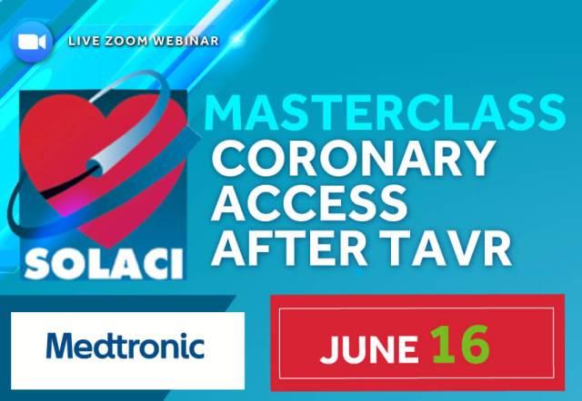 16/06 | SOLACI Masterclass: Coronary Access After TAVR