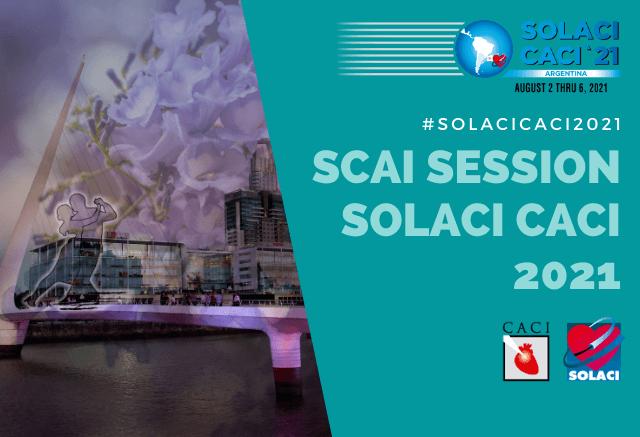 SOLACI-CACI 2021 | SCAI Session