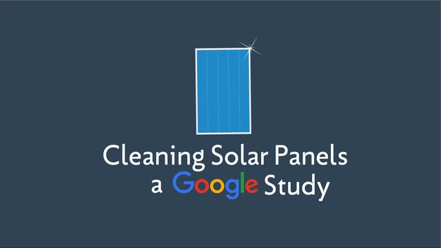 Cleaning Solar Panels Google Case Study