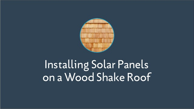Installing Solar Panels on a Wood Shake Roof