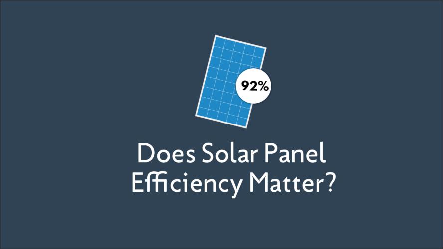 Does Solar Panel Efficiency Matter