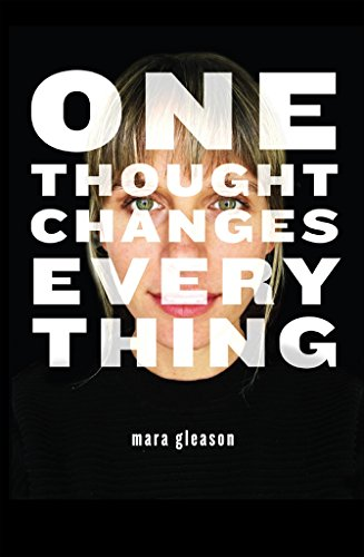 Mara Gleason One Thought Changes Everything