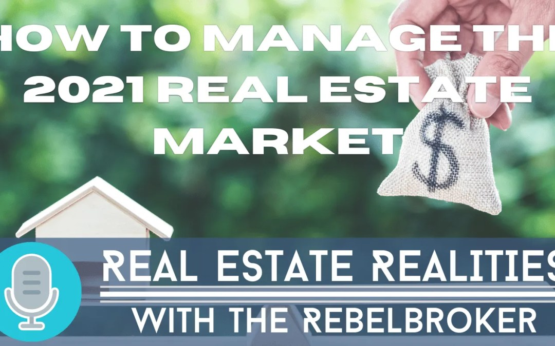 Surviving The 2021 Real Estate Market
