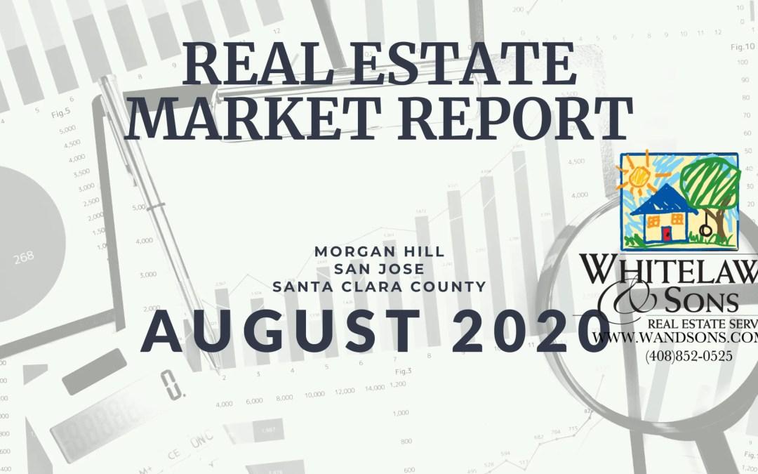 Local Market Report – Aug. 2020 – Santa Clara County, San Jose and Morgan Hill