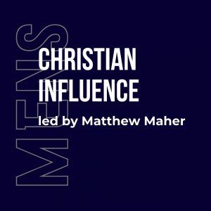 Christian influence mens bible study, matthew maher