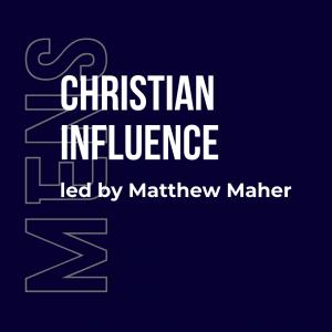 Christian influence mens bible study, matthew maher