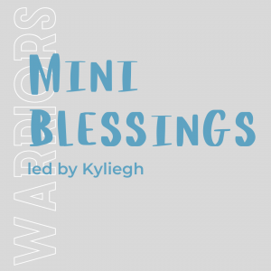 Mini Blessings w/ Kyliegh Parrish (Warriors) 1