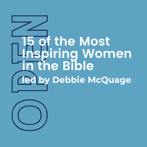 15 of the Most Inspiring Women in the Bible