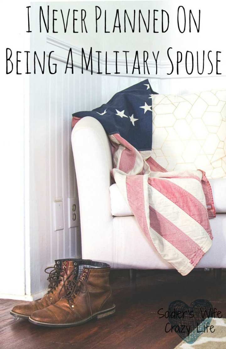 I Never Planned On Being A Military Spouse