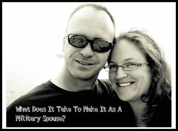 What Does It Take To Make It As A Military Spouse?