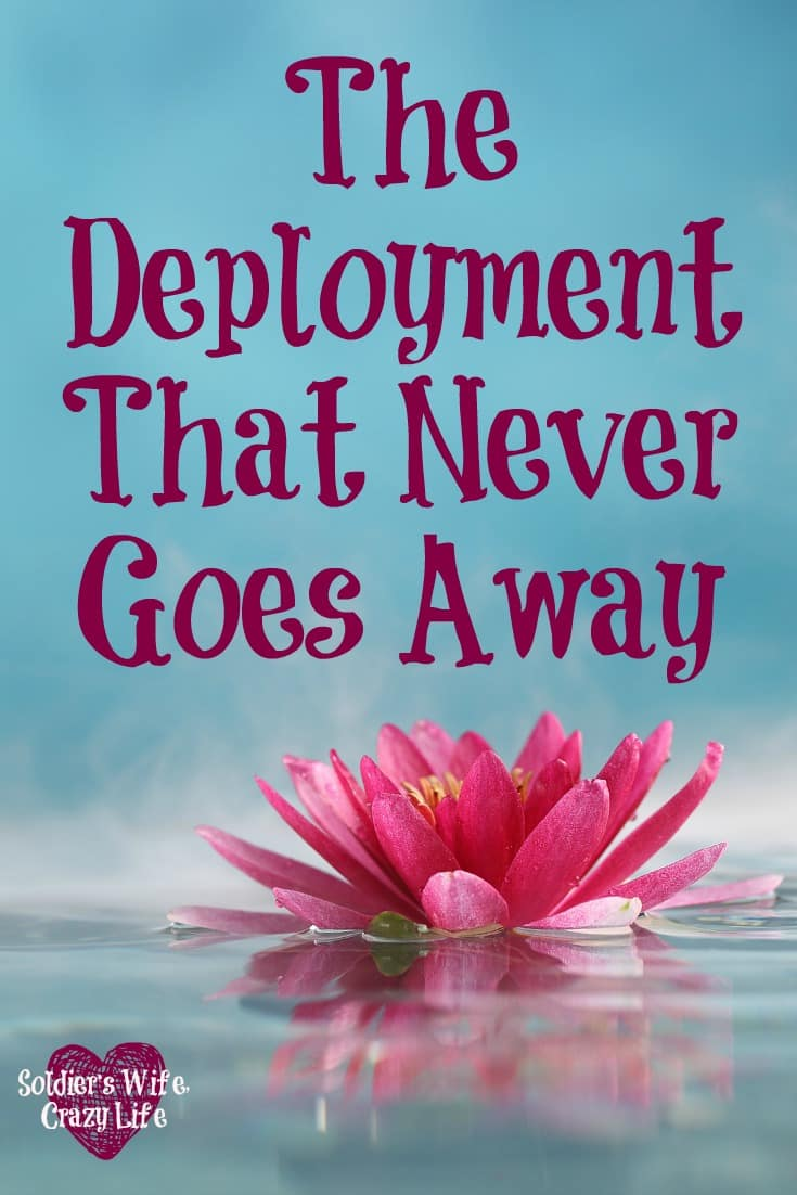 The Deployment That Never Goes Away