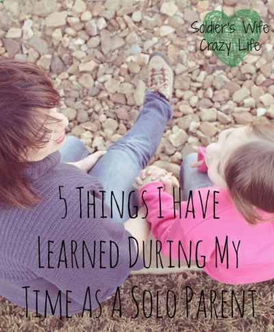 5 Things I Have Learned During My Time As A Solo Parent