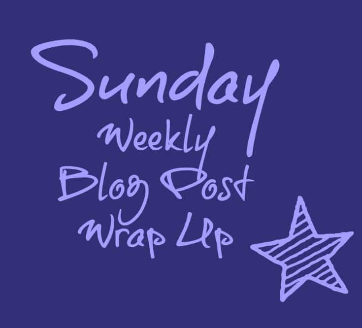 Sunday weekly Blog Post Wrap Up
