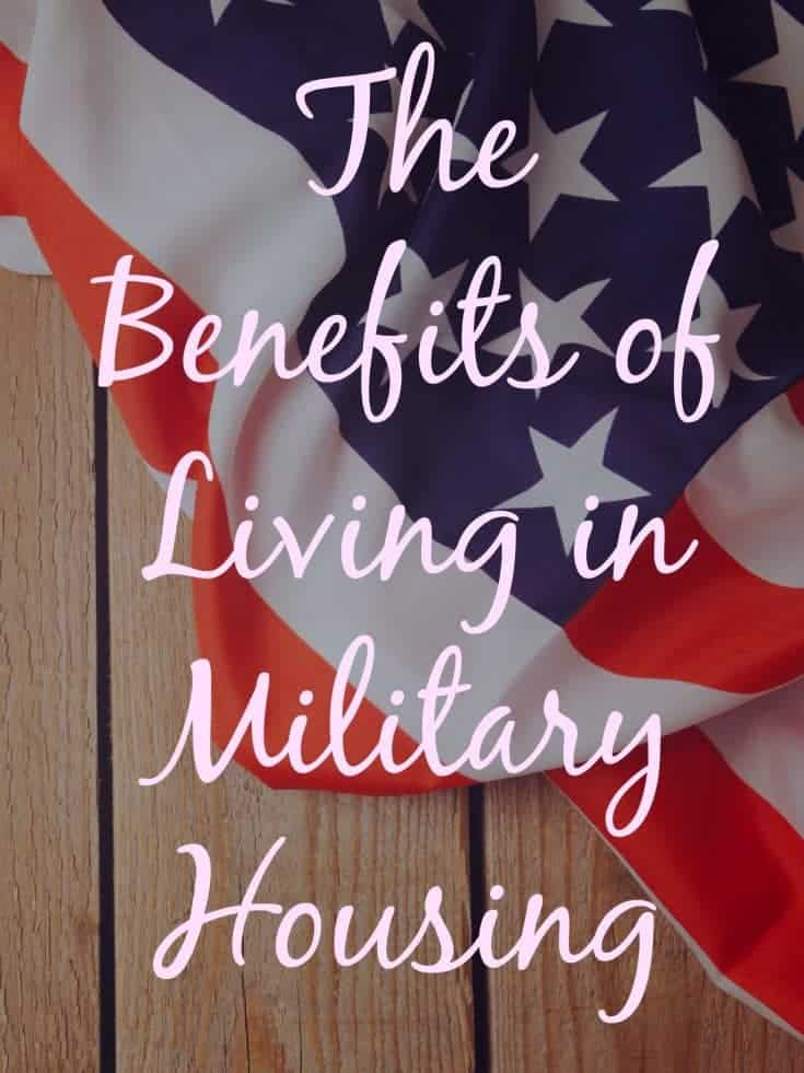 There are a lot of benefits to living in Military housing and it can be a very good thing for you and your family.
