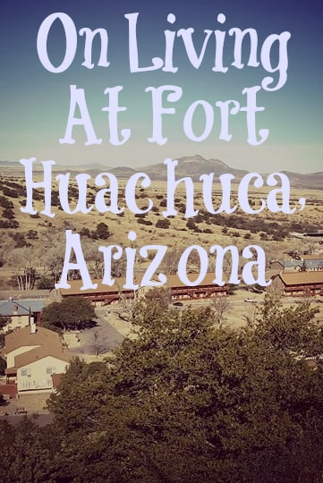 On Living At Fort Huachuca, Arizona