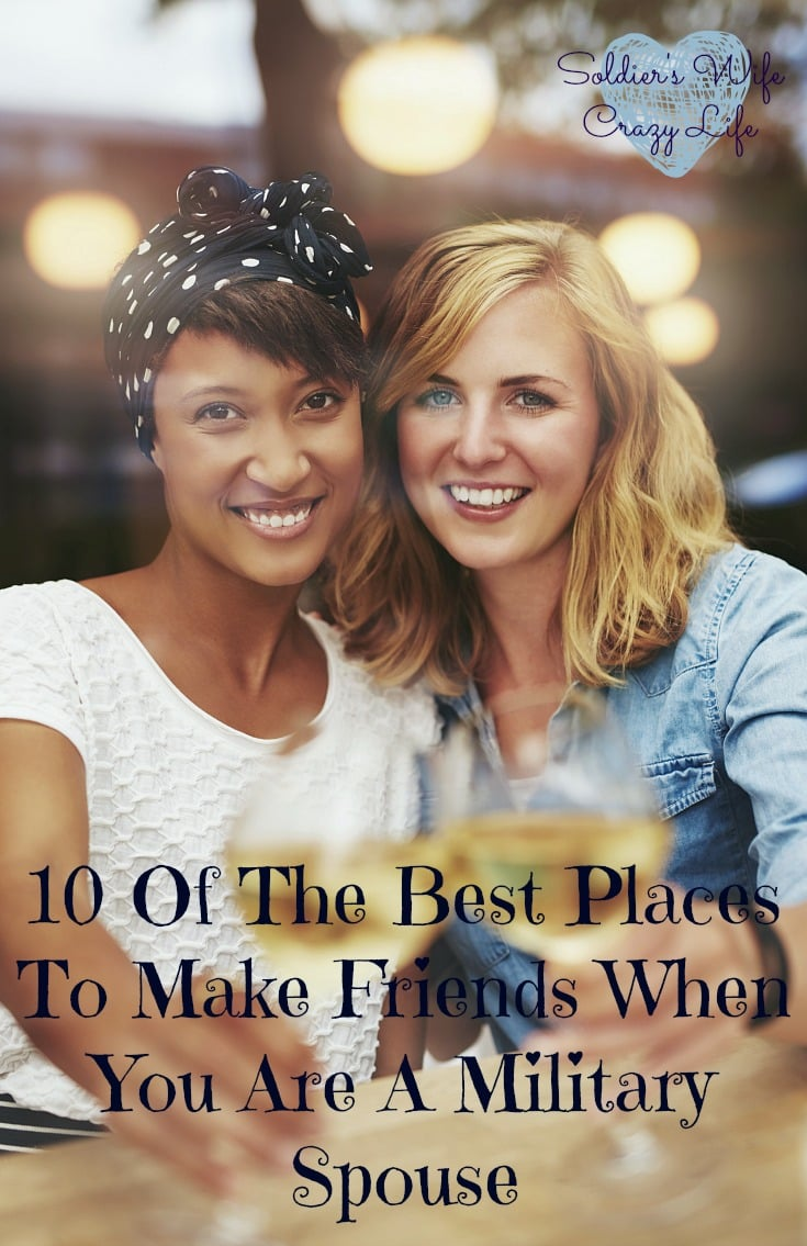 10 Of The Best Places To Make Friends When You Are A Military Spouse