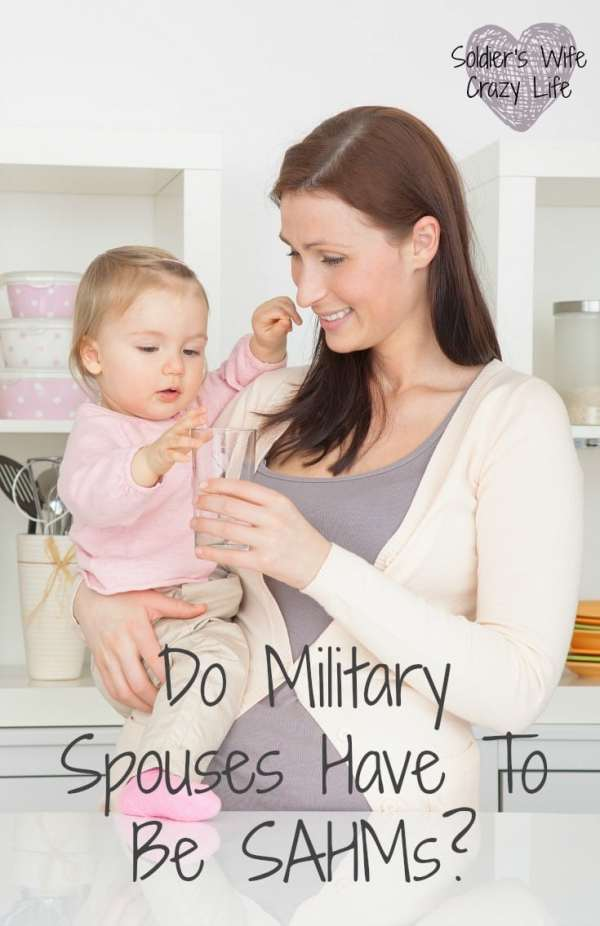 Do Military Spouses Have To Be SAHMs?