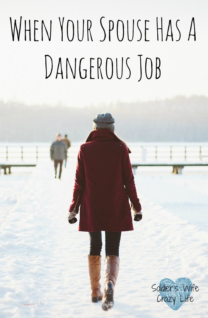 When Your Spouse Has A Dangerous Job