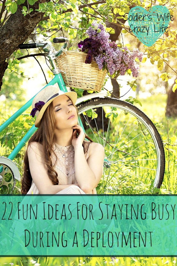 22 Fun Ideas For Staying Busy During a Deployment