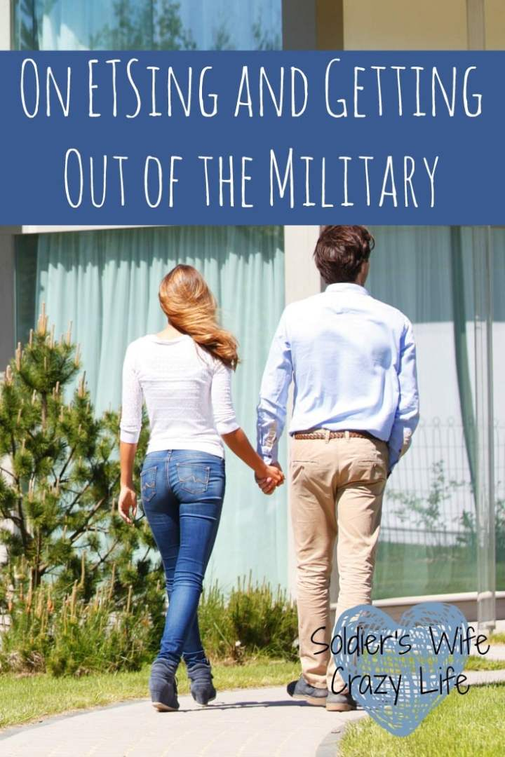 On ETSing and Getting Out of the Military