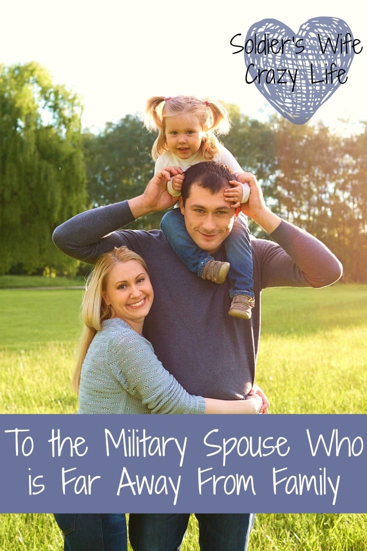 To the Military Spouse Who is Far Away From Family