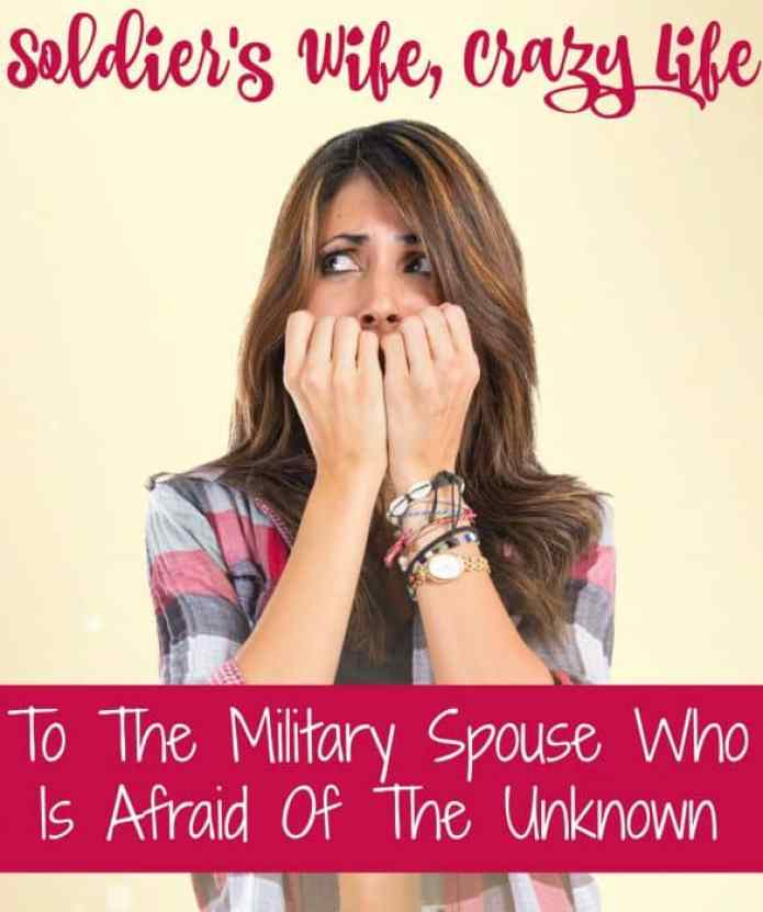 To The Military Spouse Who Is Afraid Of The Unknown