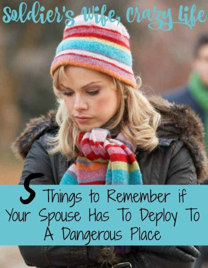 5 Things to Remember if Your Spouse Has To Deploy To A Dangerous Place