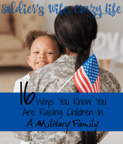 16 Ways You Know You Are Raising Children In A Military Family