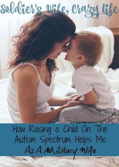 How Raising a Child On The Autism Spectrum Helps Me As A Military Wife