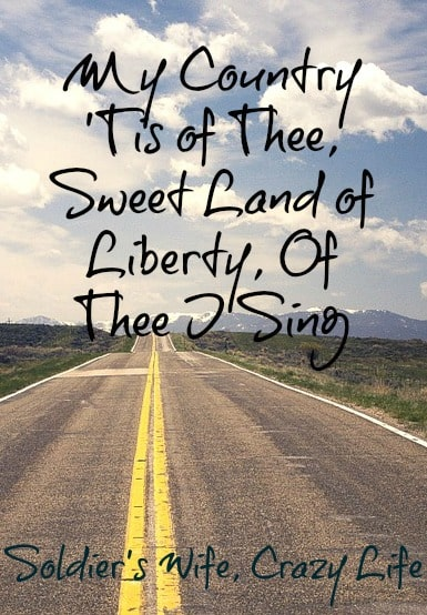 My Country 'Tis of Thee, Sweet Land of Liberty, Of Thee I Sing